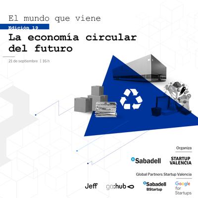 El mundo que viene: La economía circular del futuro