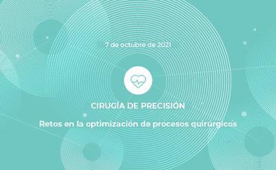 Cirugía de precisión: retos en la optimización de procesos quirúrgicos