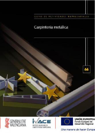 Fabricación de muebles y carpintería metálica. Carpintería metálica