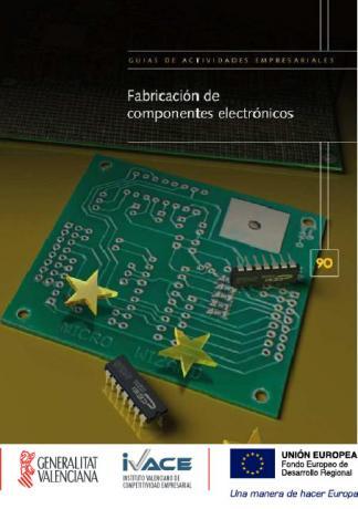 Fabricación de productos diversos. Fabricación de componentes electronicos.