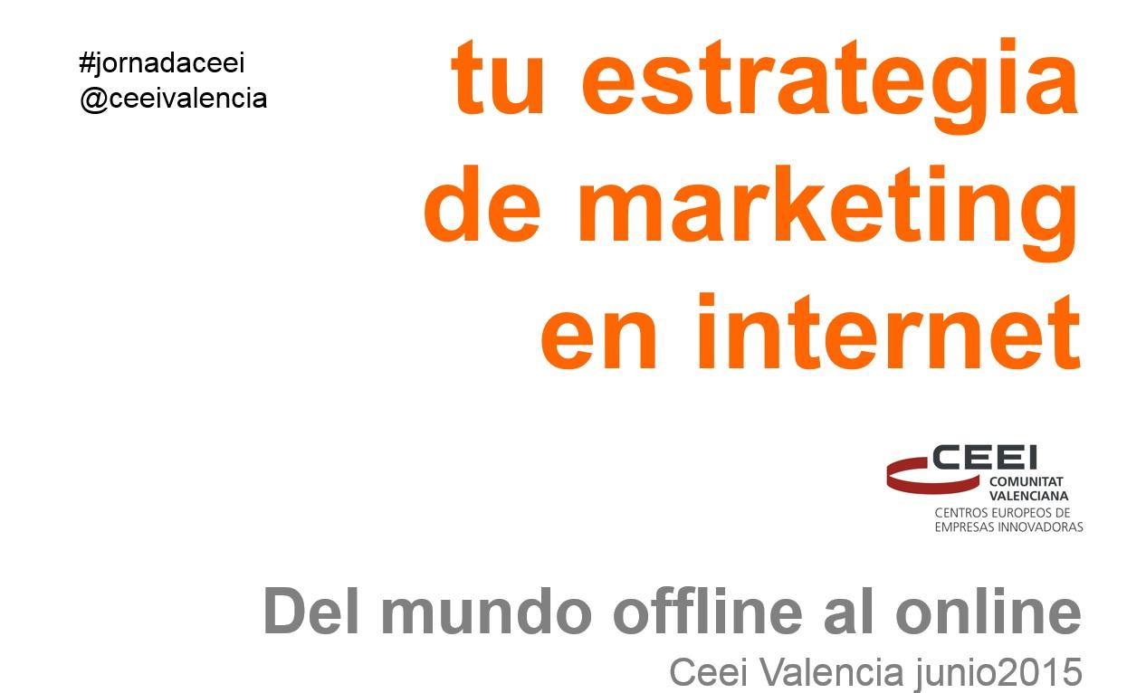 Ponencia de la jornada c mo dise ar tu estrategia de - Internet en valencia ...