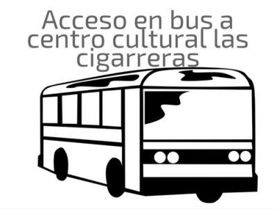 Acceso en bus a centro cultural las cigarreras