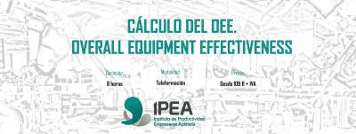 Curso: Cálculo del OEE. Indicador de la eficiencia global de equipos.