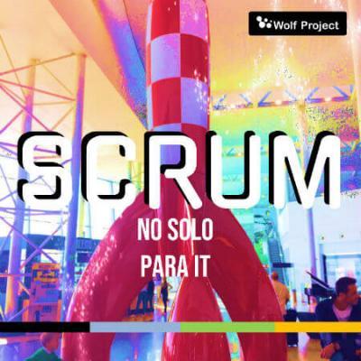 Gestión Ágil de Proyectos con Scrum – No sólo para IT