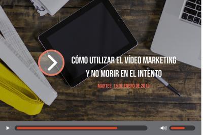 Jornada cómo utilizar el vídeo marketing y no morir en el intento