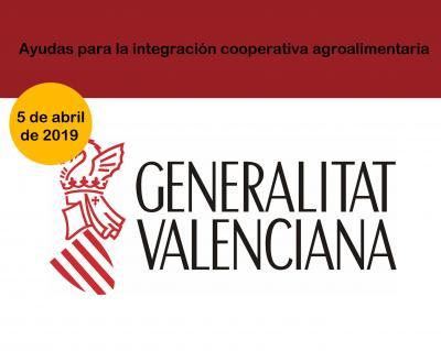 subvenciones para las cooperativas agroalimentarias inmersas en un proceso de integración, con el fin de contribuir al desarrollo del sector cooperativo agroalimentario valenciano