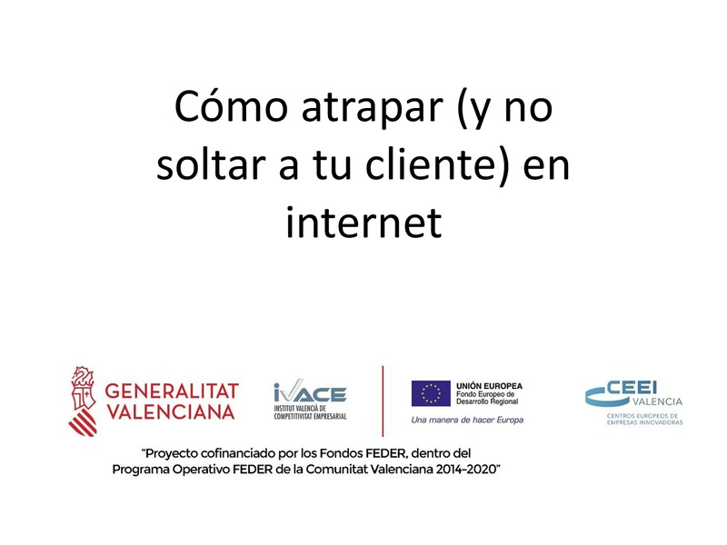 Ponencia: Cómo atrapar (y no soltar) a tu cliente en Internet