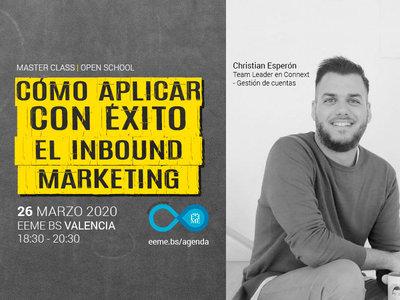 Master Class: Cómo aplicar con éxito el Inbound Marketing