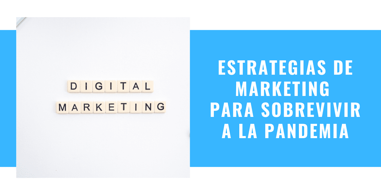 Estrategias de Marketing para sobrevivir a la pandemia
