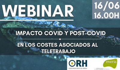 Webinar ORH: Impacto Covid y Post-Covid en los costes asociados al teletrabajo