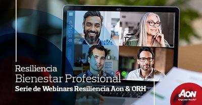 Webinar: Resiliencia AON & ORH: Construyendo una fuerza laboral resiliente a través del bienestar profesional