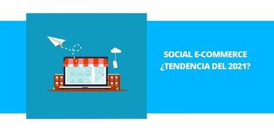 Social e-Commerce, ¿tendencia del 2021?