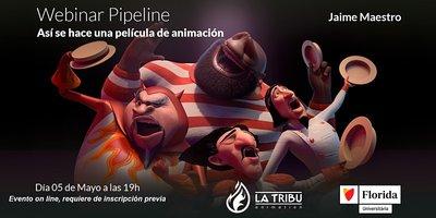 Webinar Pipeline - Así se hace una película de animación