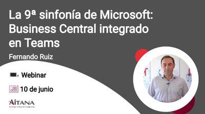 La 9ª sinfonía de Microsoft: Business Central integrado en Teams.